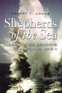 """Shepherds of the Sea, Destroyer Escorts in World War II"""